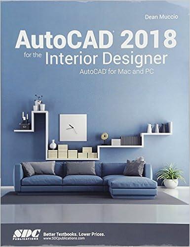 autocad 2018 for the interior designer autocad for mac and pc dean muccio 9781630571191 amazoncom books