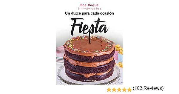 Fiesta: Un dulce para cada ocasión eBook: Roque, Bea: Amazon.es ...