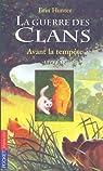 La guerre des clans, tome 4 : Avant la tempête par Hunter