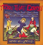 Turn That Down!: A Hysterical History of Rock, Roll, Pop, Soul, Punk, Funk, Rap, Grunge, Motown, Metal, Disco, Techno & Other Forms of Musical Aggression Over the Ages