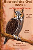 Howard the Owl - Book 5, Marga Stander and Gabriella Saunders, 1492877204