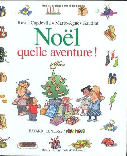 Télécharger Kindle ebook à pc Noël, quelle aventure ! PDF RTF DJVU