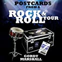 Postcards from a Rock and Roll Tour Audiobook by Gordy Marshall Narrated by Gordy Marshall