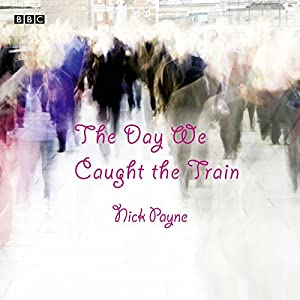 The Day We Caught the Train (Afternoon Play) Radio/TV Program