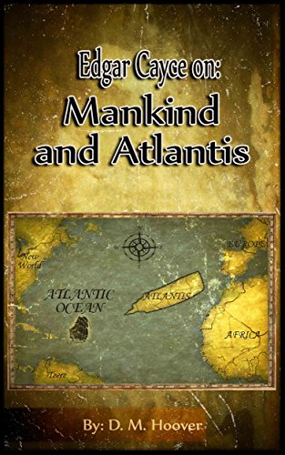 Edgar Cayce On: Mankind and Atlantis