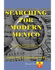 Searching For Modern Mexico: Dispatches from the Front Lines of the New Global Economy