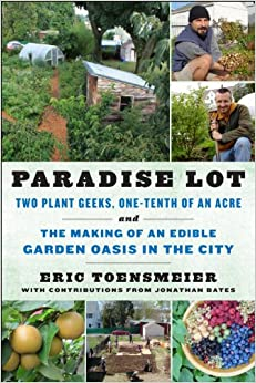 Ebooks Paradise Lot: Two Plant Geeks, One-tenth Of An Acre, And The Making Of An Edible Garden Oasis In The City Descargar Epub