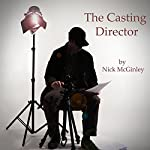 The Casting Director | Nick McGinley