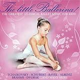 Little Ballerina: Greatest Classical Ballet