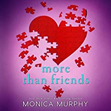 More Than Friends Audiobook by Monica Murphy Narrated by Kevin T. Collins, Emma Woodbine