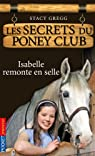 Les secrets du Poney Club tome 1 par Gregg