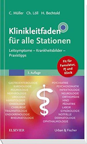 Klinikleitfaden für alle Stationen: Leitsymptome - Krankheitsbilder - Praxistipps