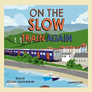 On the Slow Train Again Audiobook