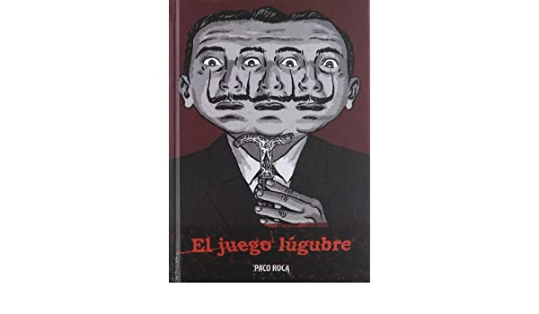 El juego lúgubre: Paco Roca: 9788415163589: Amazon.com: Books