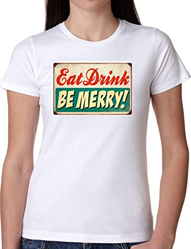 T SHIRT JODE GIRL GGG22 Z1320 EAT DRINK BE MERRY SIGN VINTAGE LIFESTYLE FASHION COOL BIANCA - WHITE XL