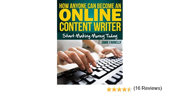 how anyone can become an online content writer kindle edition by how anyone can become an online content writer kindle edition by jamie farrelly reference kindle ebooks com