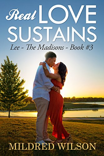Real Love Sustains: Lee - The Madisons - Book #3 (Lee The Madisons - Book - Rose Madison Black