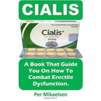 Cialis: A Book That Guide You On How To Combat Erectile Dysfunction.
