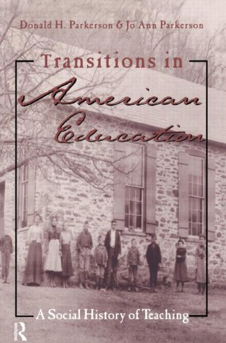 Transitions in American Education : A Social History of Teaching (Studies in the History of Education)