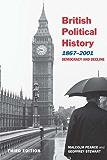 British Political History, 1867–2001: Democracy and Decline