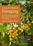 California Foraging: 120 Wild and Flavorful Edibles from Evergreen Huckleberries to Wild Ginger (Regional Foraging Series)