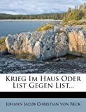 Krieg Im Haus Oder List Gegen List..., Johann Jacob Christian von Reck, 1273061187