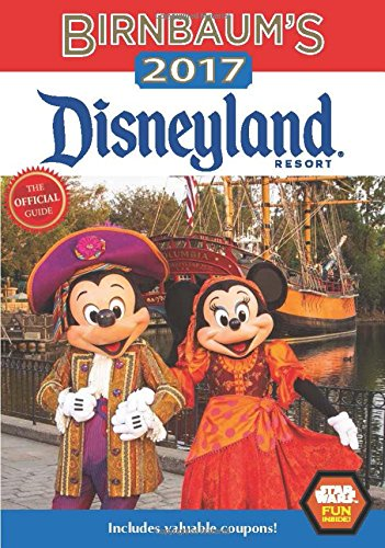 Birnbaums 2017 Disneyland Resort  The Official Guide  Birnbaum Guides