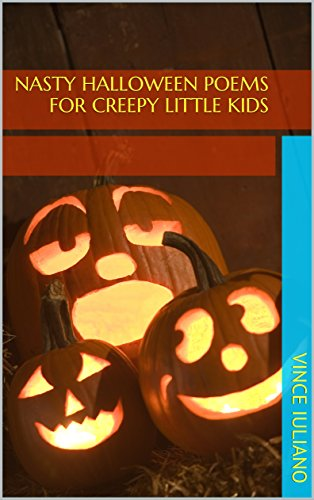 nasty halloween poems for creepy little kids by iuliano vince