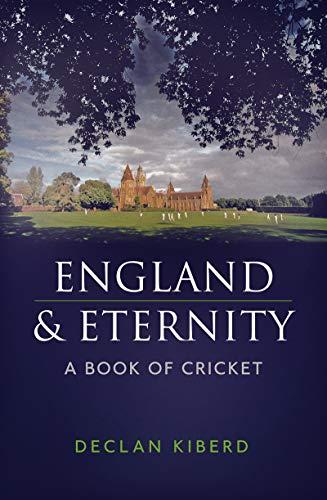 England and Eternity: A Book of Cricket por Declan Kiberd