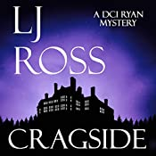 Cragside: The DCI Ryan Mysteries, Book 6 | LJ Ross