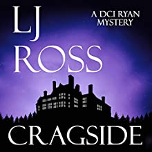 Cragside: The DCI Ryan Mysteries, Book 6 Audiobook by LJ Ross Narrated by Jonathan Keeble
