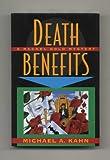 Death Benefits, Michael A. Kahn, 0525934561