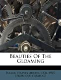 Beauties of the Gloaming, , 124669462X
