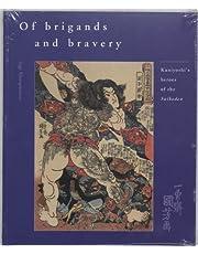 Of Brigands and Bravery: Kuniyoshi's Heroes of the Suikoden