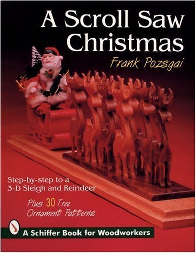 A Scroll Saw Christmas: Step-By-Step Techniques With 30 Ornament Patterns (Schiffer Book for Woodworkers) by Pozsgai, Frank, Congdon-Martin, Douglas(June 1, 1995) Paperback