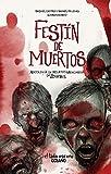 Festín de muertos: Antología de relatos mexicanos de zombis (Spanish Edition)