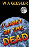Planet of the Dead, W. Giesler, 1475067399