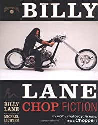 Billy Lane Chop Fiction: It' Not a Motorcycle Baby, Its a Chopper!