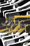 Alcohol in World History, Gina Hames, 0415311527