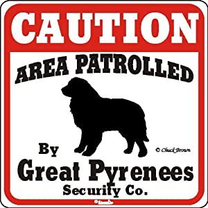 "Dog Yard Sign ""Caution Area Patrolled By Great Pyrenees Security Company"" 3"