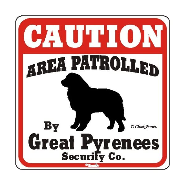 "Dog Yard Sign ""Caution Area Patrolled By Great Pyrenees Security Company"" 1"