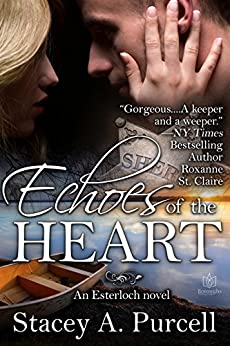 Echoes of the Heart (Esterloch Book 1) by [Purcell, Stacey A.]
