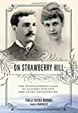 img - for On Strawberry Hill: The Transcendent Love of Gifford Pinchot and Laura Houghteling book / textbook / text book