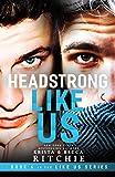 Headstrong Like Us (Like Us Series: Billionaires & Bodyguards Book 6)