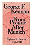 From Prague after Munich, George F. Kennan, 069105620X