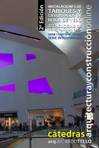 Descargar Libro Instalaciones De Tabiques Y Cielorrasos De Roca De Yeso. Tecnologías De Construcción Seca. 2° Edición Ricardo Tello