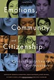 img - for Emotions, Community, and Citizenship: Cross-Disciplinary Perspectives book / textbook / text book