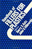 Handbook of Fillers for Plastics, Harry S. Katz and John W. Milewski, 0442260245