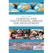 Learning and Volunteering Abroad for Development: Unpacking Host Organization and Volunteer Rationales