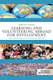 Learning and Volunteering Abroad for Development: Unpacking Host Organization and Volunteer Rationales (Rethinking Development)